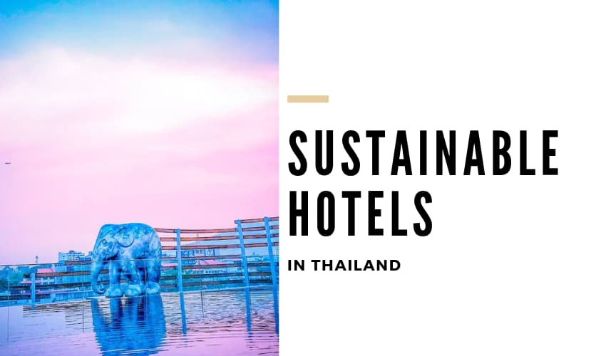 Sustainable Hotels in Thailand