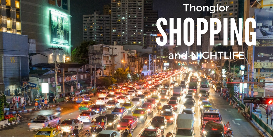Shopping and Nightlife in Thonglor Bangkok